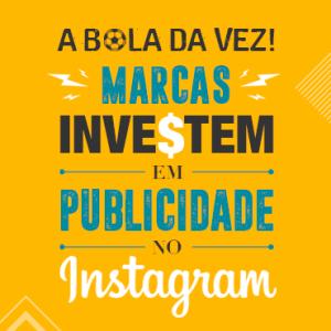 Marcas investem em publicidade no Instagram