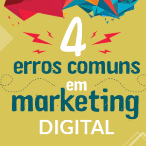 4 erros de marketing digital