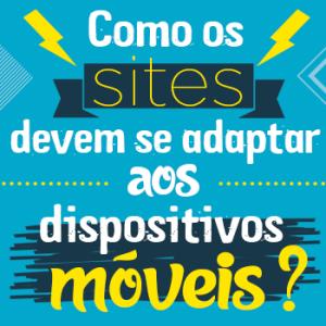 Como os sites devem se adaptar aos dispositivos móveis?