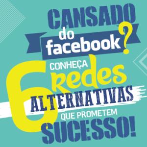 Cansado do Facebook? Conheça 6 redes sociais que prometem sucesso!