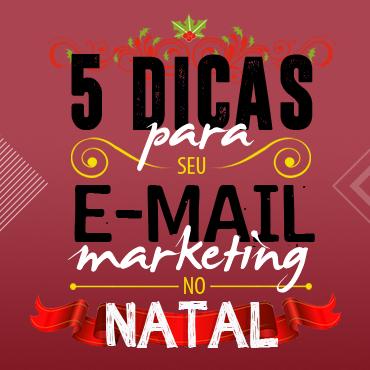 5 dicas para seu e-mail marketing de Natal