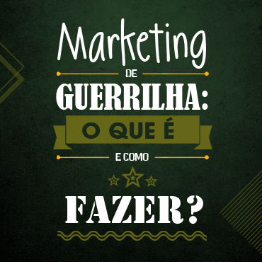 Marketing de Guerrilha: o que é e como fazer?